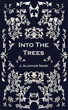 Into The Trees by J. Alastair Nash http://www.amazon.com/dp/B009KVBC20/ref=cm_sw_r_pi_dp_4VNAvb02NV79Q
