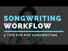 (1) 5 Songwriting Tips About Workflow (Pop Music) - YouTube