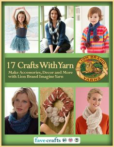 17 Easy Crafts With Yarn: Make Accessories, Decor and More with Lion Brand Imagine Yarn:Amazon:Kindle Store