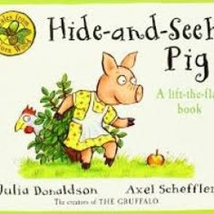 Hide-and-seek Pig - lift the flap book Julia Donaldson and Axel Scheffler Little Books, Good Books, My Books, Best Children Books, Childrens Books, Young Children, Wood Pig, Axel Scheffler, Story Sack
