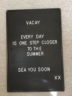 Letterboard quotes vacay sea summer