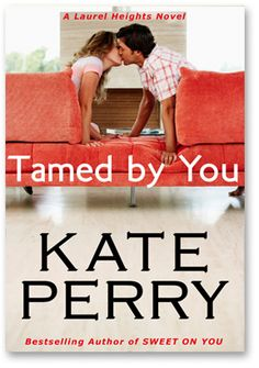 Tamed By You, a Laurel Heights Novel.