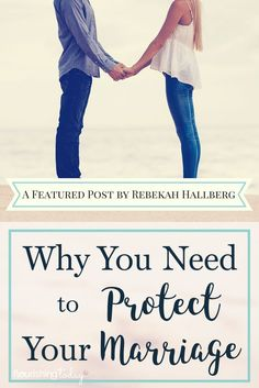 Do you protect your marriage? The enemy comes to destroy our marriages, but we don't have to sit by and watch. We can take action to protect our marriages.