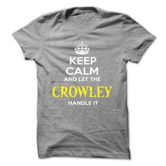 nice Keep Calm And Let CROWLEY Handle It
