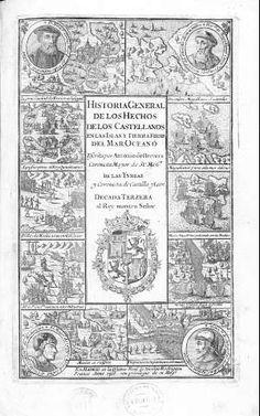 Historia general de los Hechos de los Castellanos en las Islas y Tierra Firme del Mar Oceano (1726-1730) - Herrera y Tordesillas, Antonio de, 1545-1625