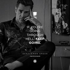 #gentlemenspeak #gentlemen #quotes #follow #life #class #blogger #menstyle #menwithclass #menwithstyle #elegance #goingthrough #hell #keepgoing #success #workhard #dontgiveup #entrepreneur #blackandwhite