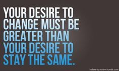 Change for yourself and noone else