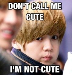 realy I am not cute