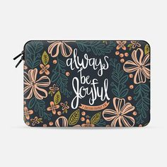 Always Be Joyful - Macbook Sleeve