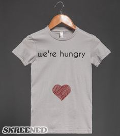 We're hungry pregnant shirt - Pregnant Graphic Tees - Skreened T-shirts, Organic Shirts, Hoodies, Kids Tees, Baby One-Pieces and Tote Bags