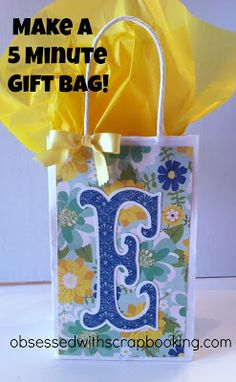 Obsessed with Scrapbooking: Make a Cute 5 Minute Gift Bag!