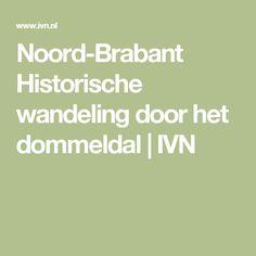 Noord-Brabant Historische wandeling door het dommeldal | IVN
