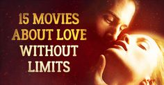 15movies about love without limits