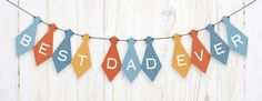 """Tied up in knots about what to do for your Dad on Father's Day? Make him feel extra special with this cute """"Best Dad Ever"""" tie-shaped printable banner. #freeprintable #printablebanner #fathersday"""