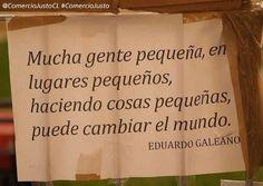Muy buena la frase de Eduardo Galeano. Ver