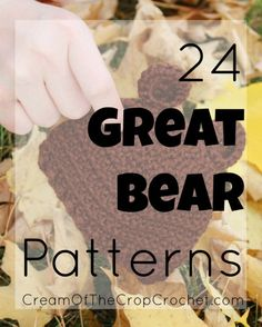 Cream Of The Crop Crochet ~ 24 Great Bear Patterns