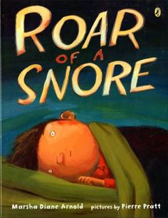 Roar of a Snore: Marsha Diane Arnold, Pierre Pratt - Hardcover Book Club Books, My Books, Homeschool Books, Writing Characters, Rhyming Words, Slumber Parties, Bedtime Stories, Snoring, Story Time