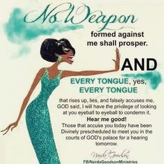 No weapon formed against me shall prosper! No weapon! Prayer Quotes, Faith Quotes, Bible Quotes, Bible Verses, Blessed Quotes, Prayer Scriptures, Happy Quotes, Black Girl Quotes, Black Women Quotes