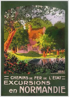 1922 poster promoting trips to Normandy, France (artwork by Henry de Renaucourt) Vintage Advertising Posters, Vintage Travel Posters, Vintage Advertisements, Vintage Ads, Old Poster, Poster Ads, Belle France, Tourism Poster, Railway Posters