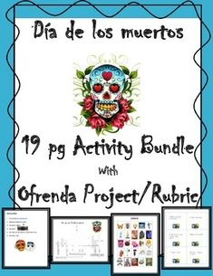 Everything you need for day of the dead! 19 pages - includes technology and ofrenda project and rubric!