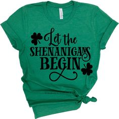 St Patricks Day Shirt Women - Let The Shenanigans Begin - Lucky T Shirt - Irish Blessing - Funny St. Patrick& Shirt - Womens Irish Shirt by teestoreio Custom Design Shirts, Custom Shirts, Shirt Designs, Funny Pregnancy Shirts, Funny Shirts, S Shirt, Tee Shirts, St. Patricks Day, Saint Patricks