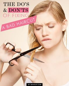 Changing your hair style or color can be a risky move, especially if it turns out to be not exactly what you hoped for. Hair professionals weighed in on the do's and don'ts of fixing a bad haircut. So lay down the scissors, take a deep breath and remember your locks WILL eventually grow back.