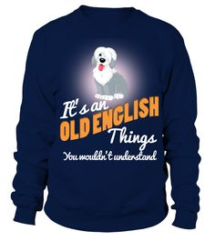 It's An Old English Dog Thing