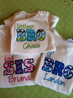 "Biggest Brother Big Bro Lil Bro Baby Bro Big Sis by KooCooSay, $18.00  The ""Littlest BRO"" one for Jackson! ;-)"