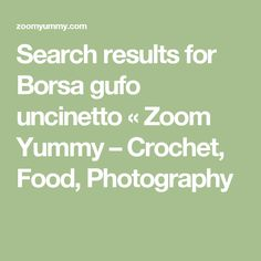 Search results for Borsa gufo uncinetto « Zoom Yummy – Crochet, Food, Photography