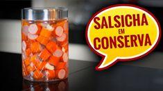 COMO FAZER SALSICHA EM CONSERVA   AllCoolinaria #101