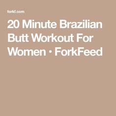 20 Minute Brazilian Butt Workout For Women • ForkFeed