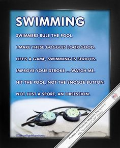 "Swimming Goggles Poster Print has funny sayings and a pair of swim goggles. ""Hit the pool, not the snooze button,"" is one motivational swim quote on this poster. Swimming prints make great gifts for y"