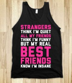 Best Friends Know I'm Insane - Text First - Skreened T-shirts, Organic Shirts, Hoodies, Kids Tees, Baby One-Pieces and Tote Bags