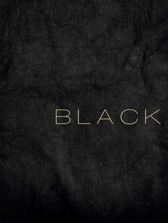 TYPOGRAPHY___Black | 黒 | Kuro | Nero | Noir | Preto | Ebony | Sable | Onyx | Charcoal | Obsidian | Jet | Raven | Color | Texture | Pattern | Styling |