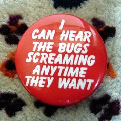 I can hear the bugs screaming Image Positive, Gold Skies, Pin And Patches, Consumerism, Summer Crafts, Pin Collection, Trinket Boxes, Scream, Bugs