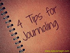 Julie Jarnagin: Tips for Journaling