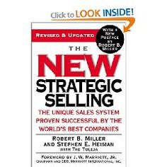 The New Strategic Selling by Miller Heiman: How to manage opportunities to succesful outcomes