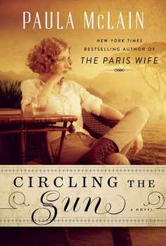Circling the Sun: A Novel - by Paula McLain. Literature & Fiction