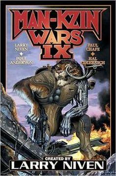 Man-Kzin Wars IX by Larry Niven, Larry Niven, Poul Anderson, Paul Chafe, Hal Colebatch