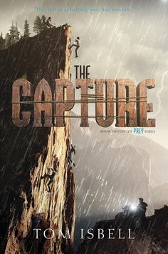 The Capture by Tom Isbell • January 19, 2016 • HarperTeen https://www.goodreads.com/book/show/25439510-the-capture