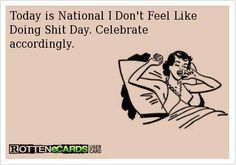This holiday should be at least once a week. Tgif Funny, Funny Cute, Hilarious, Today Is National, Belly Laughs, E Cards, Cute Quotes, I Laughed, Quotes To Live By