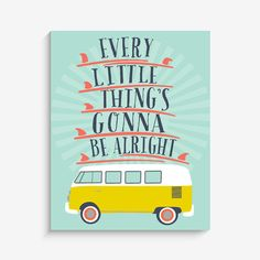 """With an effortless modern style, Lucy Darling offers a high-quality """"Every Little Thing's Gonna Be Alright"""" Surf themed art print designed to help celebrate the"""