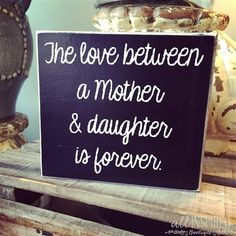 Another great find on 'A Mother & Daughter' Box Sign by Collins Mother Daughter Quotes, Dear Daughter, Mother Daughter Tattoos, Tattoos For Daughters, Love My Kids, I Love Mom, Love Me Quotes, Sign Quotes, Cool Words