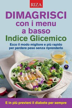 Dimagrisci con i menu a basso indice glicemico by Edizioni Riza - issuu Good Manufacturing Practice, Potato Salad, Make It Simple, Detox, Food And Drink, Vegetarian, Nutrition, Wellness, Healthy