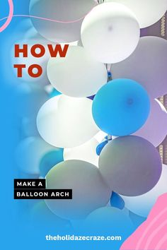 If you're throwing a party in the near future, you should really consider adding a balloon arch to your decorations! Balloon arches can be traditional (think entry into your high school gym for Prom), but as of late they have been going through a renaissance of sort and have become something new and incredible. Read on to learn how to make them! #ballonarch #ballons