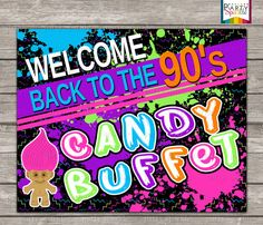 "INSTANT DOWNLOAD Back To The 90s Retro Birthday Party Candy Buffet Sign - Personalized Digital Printable 8x10"" .jpg"