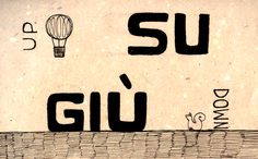 Su, giù   It helps me to remember that [G]iu is down on the [G]round