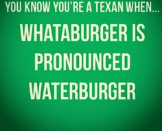 Yep! I have to really think about it to say WhatABurger and my brother works there.