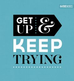 Get up and keep trying! #motivation