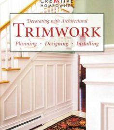 Decorating With Architectural Trimwork: Planning Designing Installing PDF